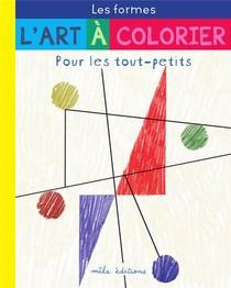L'art A Colorier Pour Les Tout-petits : Les Formes