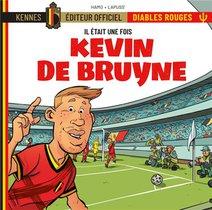 Il Etait Une Fois Les Diables Rouges ; Kevin De Bruyne