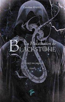 Blackstone - T02 - La Malediction De Blackstone - Le Secret Du Dragon