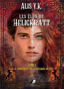 Les Elus De Heligkratt - Tome 1 - A La Poursuite De La Relique De Feu