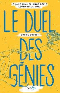 Le Duel Des Genies : Quand Michel-ange Defie Leonard De Vinci