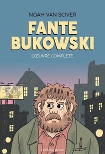 Fante Bukowski, L'oeuvre Complete