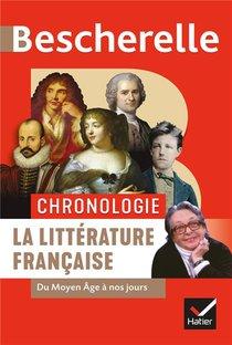 Bescherelle ; Chronologie ; La Litterature Francaise ; Du Moyen Age A Nos Jours