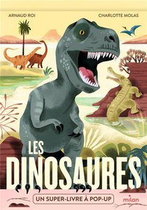 Les Dinosaures : Un Super-livre A Pop-up