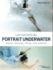 Les Secrets Du Portrait Underwater ; Materiel, Techniques, Posing, Post-traitement