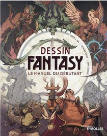 Dessin Fantasy : Le Manuel Du Debutant : Beginner's Guide To Fantasy Drawing