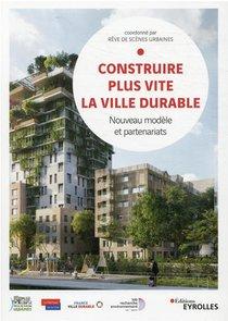 Construire Plus Vite La Ville Durable : Nouveau Modele Et Partenariats