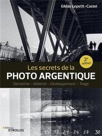 Les Secrets De La Photo Argentique (2e Edition)