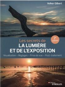 Les Secrets De La Lumiere Et De L'exposition (2e Edition)