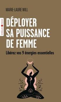 Deployer Sa Puissance De Femme : Liberez Vos 9 Energies Essentielles