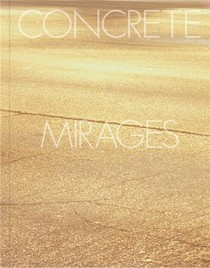Tom De Peyret Concrete Mirage /francais
