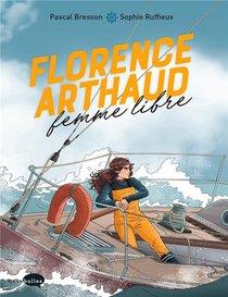 Florence Arthaud, Femme Libre