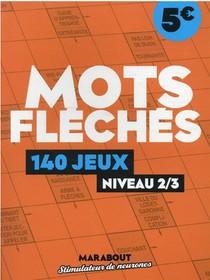 Mots Fleches : 140 Jeux, Niveau 2/3