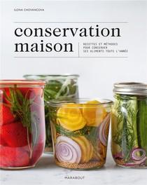 Conservation Maison : Recettes Et Methodes Pour Conserver Ses Aliments Toute L'annee