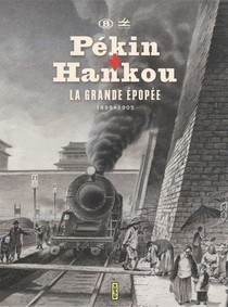 Pekin-hankou, 1898-1905 : La Grande Epopee