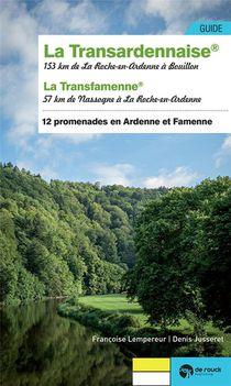 La Transardennaise - & La Transfamenne (12 Promenades Entre Ardenne Et Famenne)