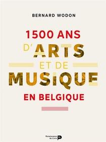 1500 Ans D'arts Et De Musique En Belgique