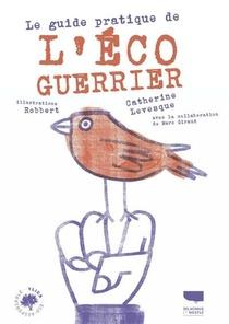 Le Guide Pratique De L'eco-guerrier