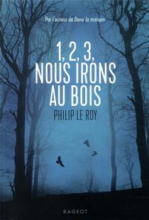 """Après """" Dans la maison """", Philip Le Roy revient avec un excellent nouveau thriller"""