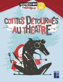 Contes Detournes Au Theatre ; 7/12 Ans