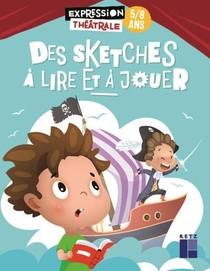 Des Sketches A Lire Et A Jouer : 5/8 Ans