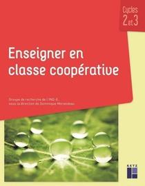 Enseigner En Classe Cooperative : Cycles 2 Et 3 + Ressources Numeriques (edition 2021)