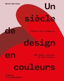 Un Siecle De Design En Couleurs ; 250 Objets Innovants Et Leur Histoire