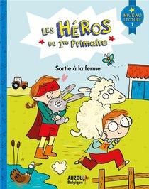 Les Heros De 1re Primaire ; Sortie A La Ferme