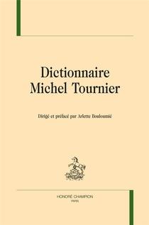 Dr - T56 - Dictionnaire Michel Tournier