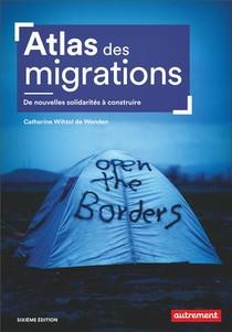 Atlas Des Migrations ; De Nouvelles Solidarites A Construire (6e Edition)