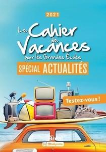 Le Cahier De Vacances Pour Les Grandes Ecoles ; Special Actualites