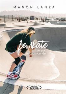 Le Skate Vu Par Une Passionnee
