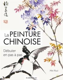Guide D'apprentissage De La Peinture Chinoise ; Debuter Pas A Pas
