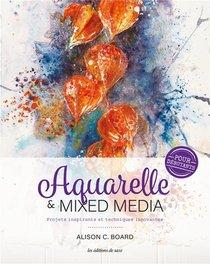 Aquarelle & Mixed Media Pour Debutants ; Projets Inspirants Et Techniques Inovantes