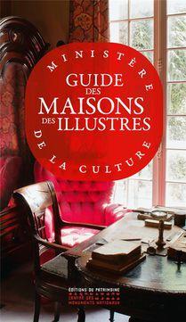 Guide Des Maisons Des Illustres (edition 2021)