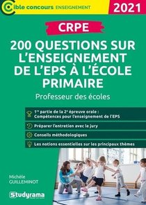 Crpe ; 200 Questions Sur L'enseignement De L'eps A L'ecole Primaire ; Professeur Des Ecoles (edition 2021)