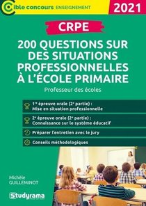 Crpe ; 200 Questions Sur Des Situations Professionnelles A L'ecole Primaire ; Professeur Des Ecoles