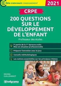 Crpe ; 200 Questions Sur Le Developpement De L'enfant ; Professeur Des Ecoles