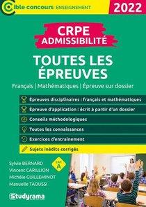 Crpe : Toutes Les Epreuves D'admissibilite (edition 2022)