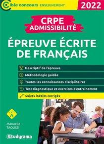 Crpe - Admissibilite - Epreuve De Francais (edition 2022)