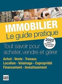 Immobilier : Le Guide Pratique (edition 2022)