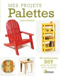 Mes Projets Palettes ; 50 Realisations Diy Pour Le Jardin Et La Maison