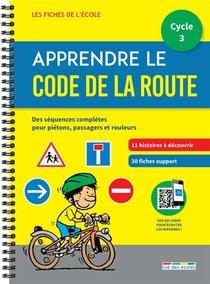 Apprendre Le Code De La Route ; Cycle 3