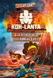Koh-lanta, Escape Book ; A La Recherche De L'anneau D'or