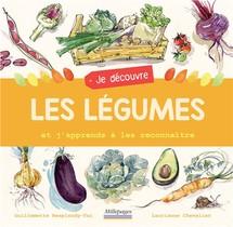 Je Decouvre Les Legumes : Et J'apprends A Les Reconnaitre