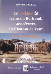 Le Tresor De Germain Boffrand, Architecte Du Chateau De Vaux En Champagne