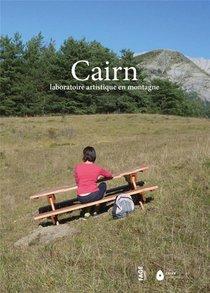 Cairn : Laboratoire Artistique En Montagne