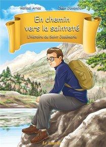 En Chemin Vers La Saintete : L'histoire De Saint Josemaria