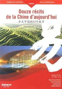 Douze Recits De La Chine D'aujourd Hui - Apprentissage Du Chinois : Niveaux B1-b2