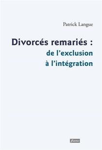 Divorces, Remaries : De L'exclusion A L'integration